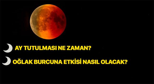 Oğlak burcu Ay Tutulmasından nasıl etkilenecek?