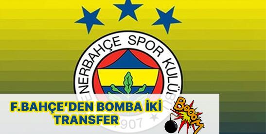 Fenerbahçe'den bomba 2 transfer!