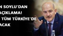 Bakan Soylu'dan flaş açıklama! Tüm Türkiye'de yapılacak