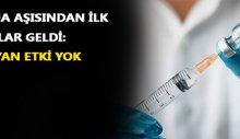 Korona aşısından ilk bulgular geldi: Ciddi yan etki yok