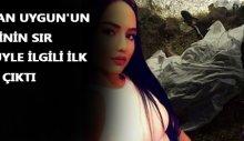 Ümitcan Uygun'un annesinin sır ölümüyle ilgili ilk rapor çıktı