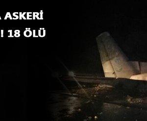 Ukrayna'da askeri uçak düştü! 18 ölü