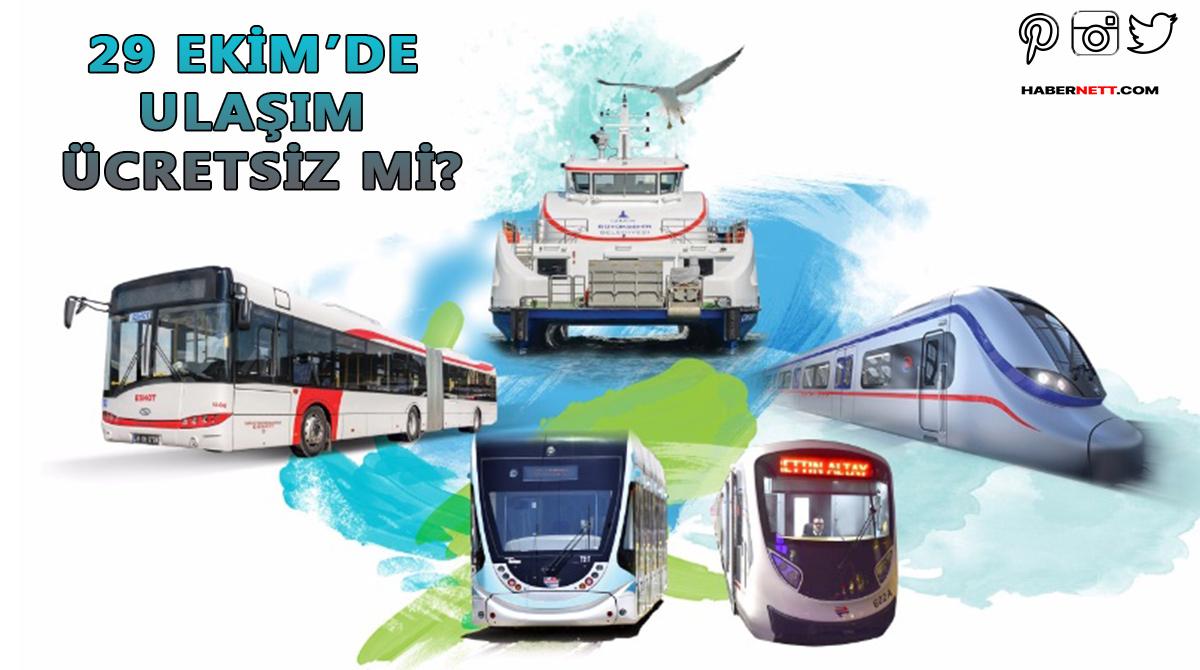 29 Ekim'de ulaşım ücretsiz mi? İETT, Metro ücretsiz olacak mı?