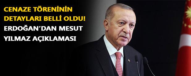 Erdoğan'dan Mesut Yılmaz'ın ölümü ile ilgili açıklama