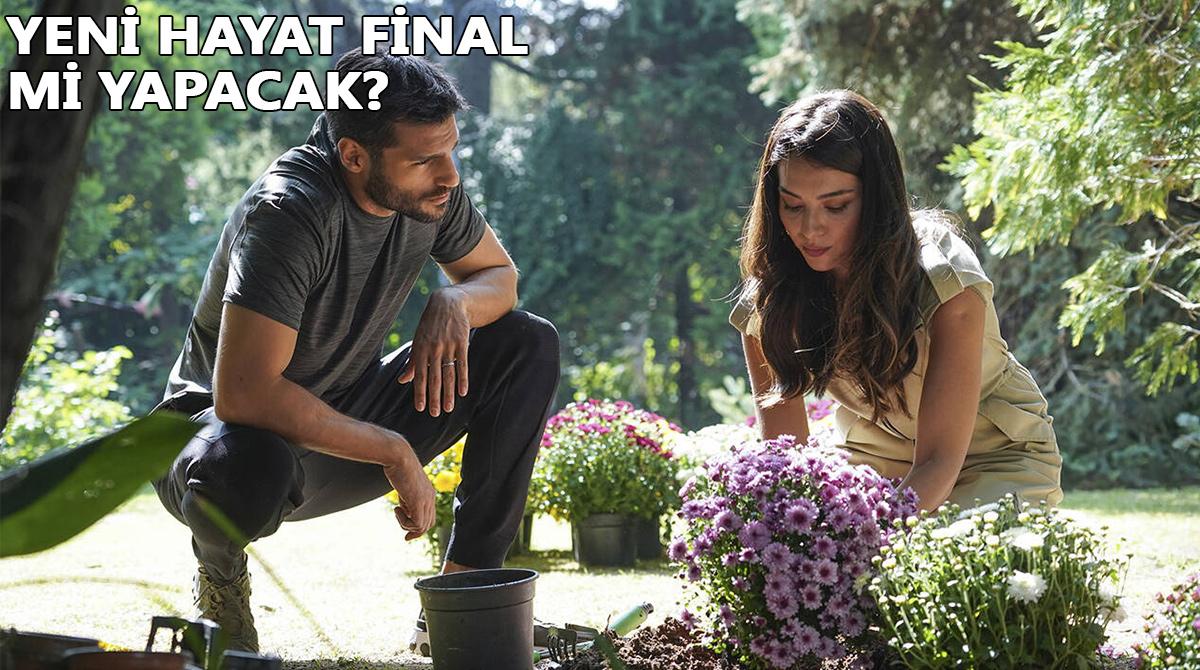 Yeni Hayat dizisi final mi yapıyor? Yeni Hayat dizisi neden final yapıyor?