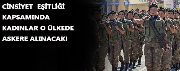 Hollanda'da cinsiyet eşitliği kapsamında kadınlar askere çağırıldı!
