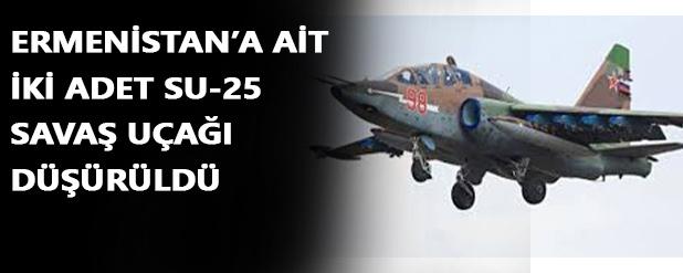 Ermenistan'a ait iki Su-23 uçak düşürüldü!