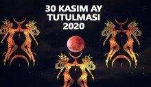 30 Kasım ay tutulması 2020! 30 kasım ay tutulması etkileri