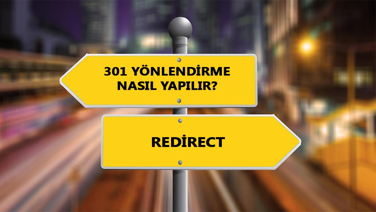 301 Yönlendirme Nasıl Yapılır? 301 Yönlendirme Nedir?