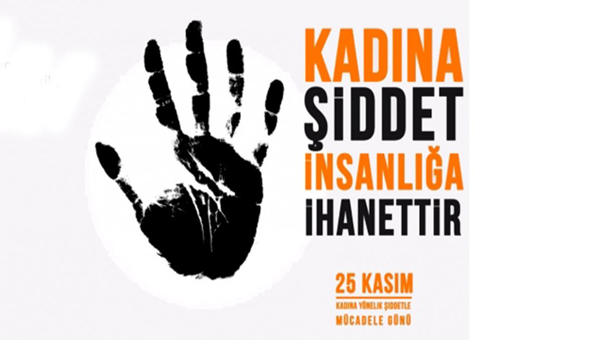 25 Kasım Kadına Yönelik Şiddete Karşı Mücadele mesajları