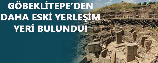Göbeklitepe'den daha eski yerleşim yeri bulundu