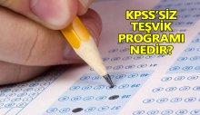 KPSS'siz Teşvik Programı nedir?