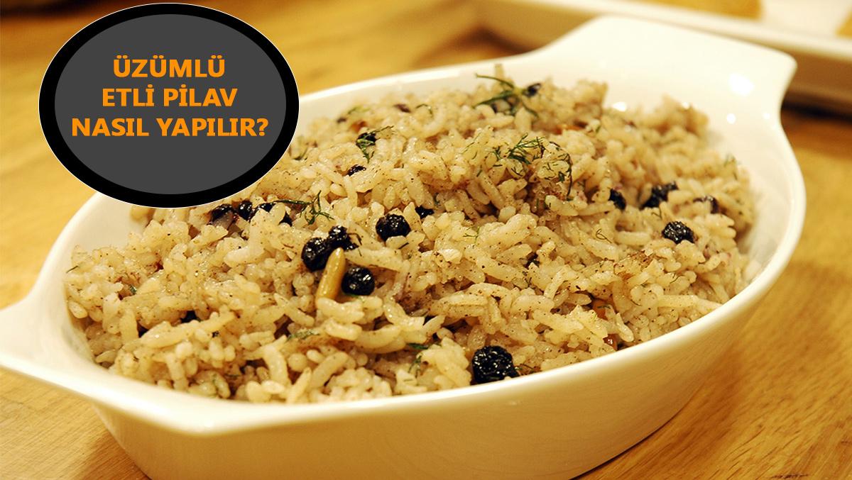 Gelinim Mutfakta Üzümlü Etli Pilav tarifi! Üzümlü Etli Pilav nasıl yapılır?