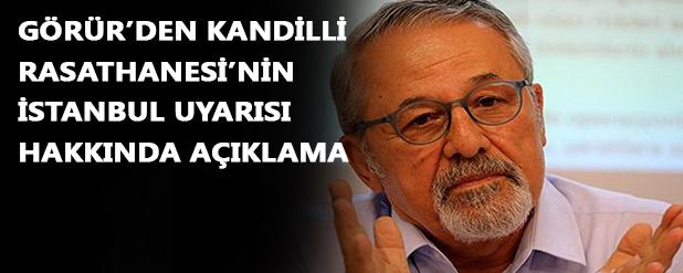 Prof. Dr. Naci Görür: Kandilli Rasathanesi'nin uyarısı dikkate alınmalı