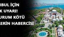 İstanbul için kritik uyarı
