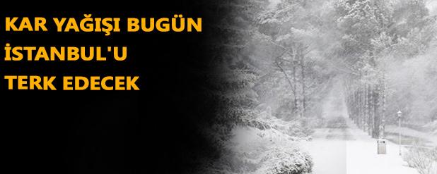 Kar yağışı bugün İstanbul'u terk edecek